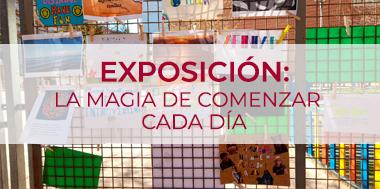 Exposición: La magia de comenzar cada día