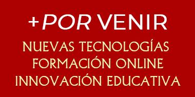 Formación online, innovación educativa, nuevas tecnologías El Porvenir