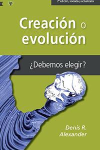 Libro Creación o Evolución Dennis Alexander