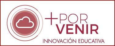 Proyecto de innovación educativa + PORVENIR