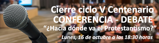 """Conferencia-Debate """"¿Hacia dónde va el Protestantismo?"""""""