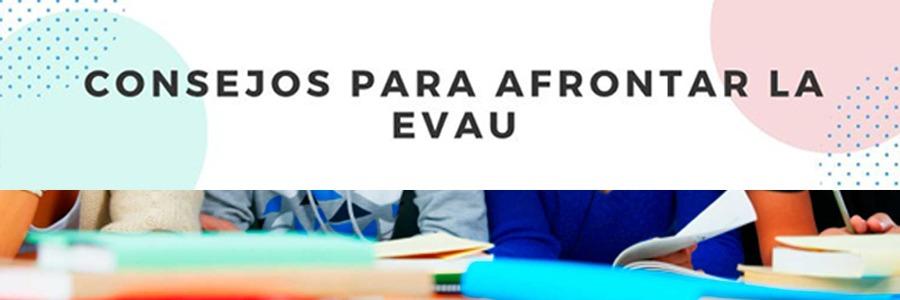 Consejos para afrontar la EvAU