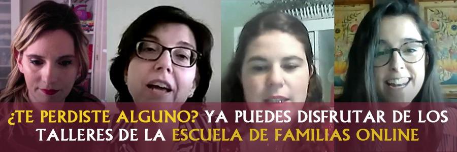 Ya están disponibles en nuestro canal YouTube los talleres de Escuela de Familias online
