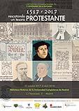 """Visita Guiada a la exposición """"1517-2017, Rescatando un tesoro PROTESTANTE"""""""