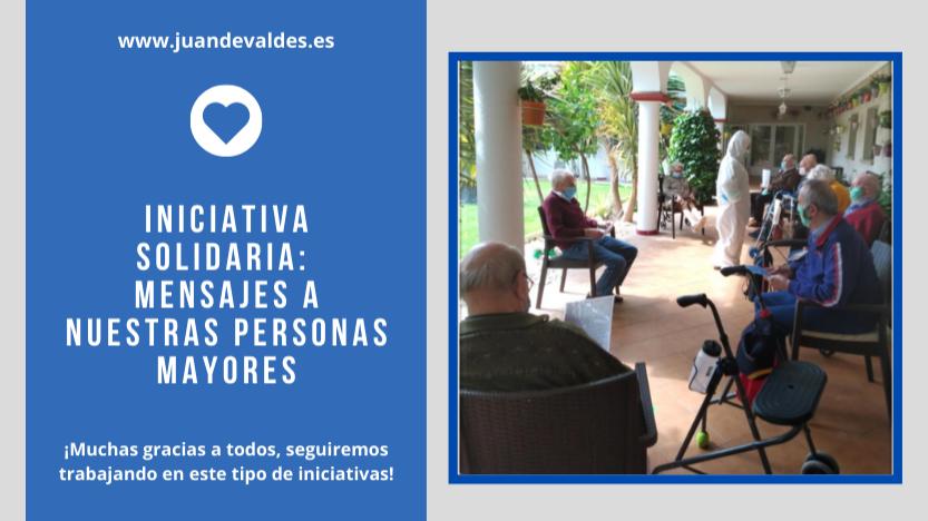 Iniciativa solidaria Juan de Valdés: Mensajes de ánimo a nuestras personas mayores durante el COVID - 19