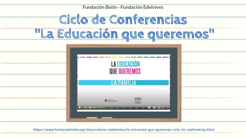 """Ciclo de conferencias """"La Educación que queremos"""" (Fundación Botín): si te has perdido alguna... ¡entra aquí!"""