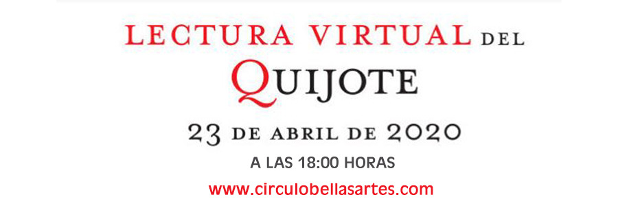 23 de abril: no te pierdas la lectura virtual del Quijote en el Círculo de Bellas Artes