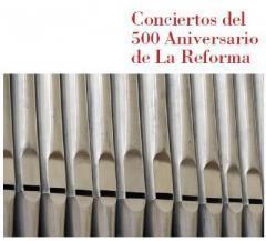 Comienza el ciclo de conciertos del  500 Aniversario de La Reforma