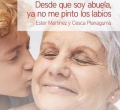"""La Librería Calatrava acoge el acto de presentación del libro """"Desde que soy abuela no me pinto los labios"""""""