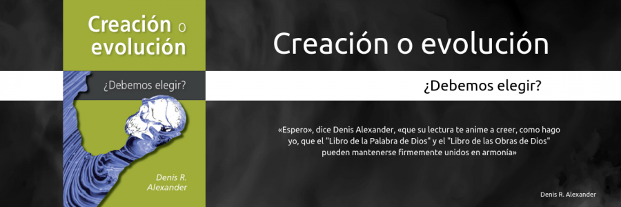 """Por fin ya podemos disfrutar de una obra muy importante en castellano: """"Creación o evolución: ¿Debemos elegir?"""""""