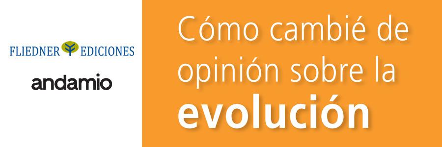 """Nos hacemos eco de una nueva publicación: """"Cómo cambié de opinión sobre la evolución"""""""