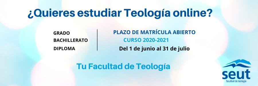 La Facultad de Teología SEUT abre el plazo de matrícula 2020-2021 (1 junio - 31 julio)